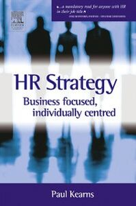 Foto Cover di HR Strategy: Business Focused Individually Centred, Ebook inglese di Paul Kearns, edito da Elsevier Science
