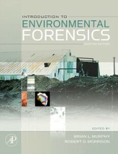 Foto Cover di Introduction to Environmental Forensics, Ebook inglese di Robert D. Morrison,Brian L. Murphy, edito da Elsevier Science