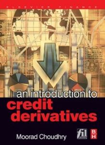 Foto Cover di Introduction to Credit Derivatives, Ebook inglese di Moorad Choudhry, edito da Elsevier Science