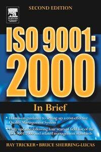 Ebook in inglese ISO 9001: 2000 In Brief Sherring-Lucas, Bruce , Tricker, Ray