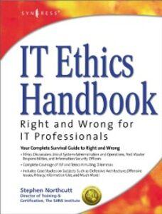 Ebook in inglese IT Ethics Handbook: Madden, Cynthia , Northcutt, Stephen , Welti, Cynthia
