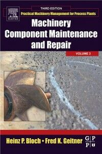 Foto Cover di Machinery Component Maintenance and Repair, Ebook inglese di Heinz P. Bloch,Fred K. Geitner, edito da Elsevier Science