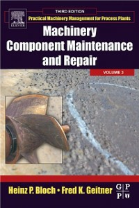 Ebook in inglese Machinery Component Maintenance and Repair Bloch, Heinz P. , Geitner, Fred K.