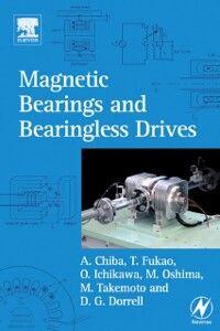 Ebook in inglese Magnetic Bearings and Bearingless Drives Chiba, Akira , Dorrell, David G , Fukao, Tadashi , Ichikawa, Osamu