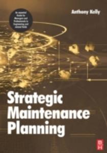Ebook in inglese Strategic Maintenance Planning Kelly, Anthony