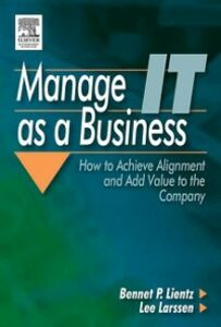 Foto Cover di Manage IT as a Business, Ebook inglese di Lee Larssen,Bennet P. Lientz, edito da Elsevier Science