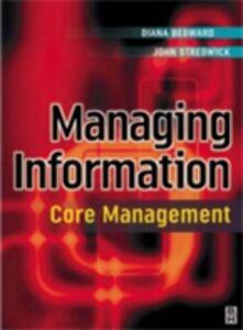 Ebook in inglese Managing Information: Core Management Bedward, Diana , Stredwick, John