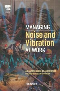 Ebook in inglese Managing Noise and Vibration at Work South, Tim