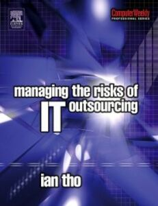 Ebook in inglese Managing the Risks of IT Outsourcing Tho, Ian