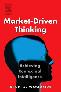 Ebook in inglese Market-Driven Thinking Woodside, Arch G.