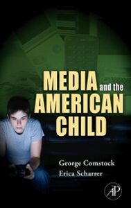 Ebook in inglese Media and the American Child Comstock, George , Scharrer, Erica