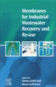Foto Cover di Membranes for Industrial Wastewater Recovery and Re-use, Ebook inglese di  edito da Elsevier Science