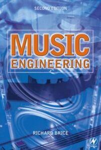 Foto Cover di Music Engineering, Ebook inglese di Richard Brice, edito da Elsevier Science