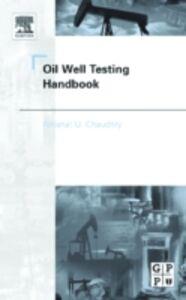 Foto Cover di Oil Well Testing Handbook, Ebook inglese di Amanat Chaudhry, edito da Elsevier Science