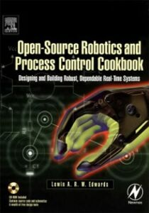 Ebook in inglese Open-Source Robotics and Process Control Cookbook Edwards, Lewin