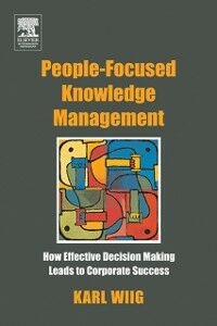 Ebook in inglese People-Focused Knowledge Management Wiig, Karl