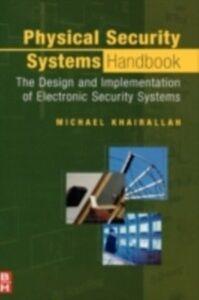 Foto Cover di Physical Security Systems Handbook, Ebook inglese di Michael Khairallah, edito da Elsevier Science