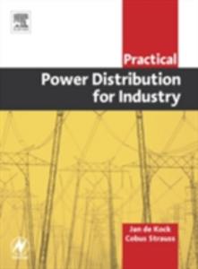 Ebook in inglese Practical Power Distribution for Industry Kock, Jan De , Strauss, Cobus