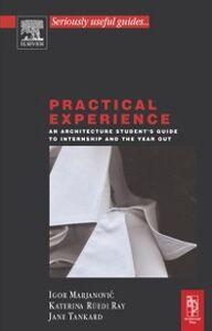 Ebook in inglese Practical Experience Marjanovic, Igor , Ray, Katerina Ruedi , Tankard, Jane