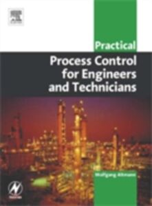 Ebook in inglese Practical Process Control for Engineers and Technicians Altmann, Wolfgang