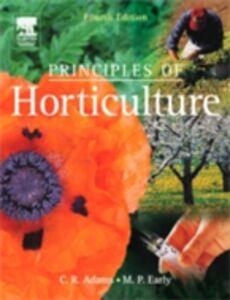 Foto Cover di Principles of Horticulture, Ebook inglese di C R Adams,M P Early, edito da Elsevier Science