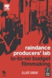 Raindance Producers'Lab Lo-To-No Budget Filmmaking