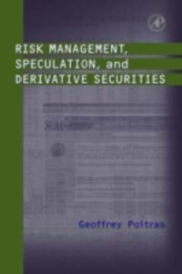 Ebook in inglese Risk Management, Speculation, and Derivative Securities Poitras, Geoffrey