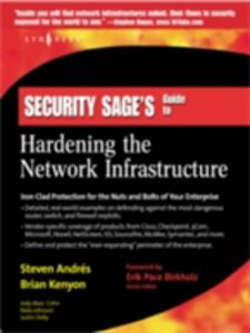 Ebook in inglese Security Sage's Guide to Hardening the Network Infrastructure Andres, Steven , Birkholz, Erik Pack , Kenyon, Brian