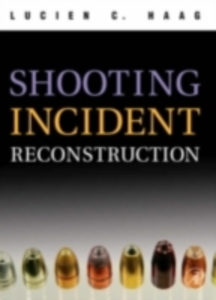 Ebook in inglese Shooting Incident Reconstruction Haag, Lucien C.
