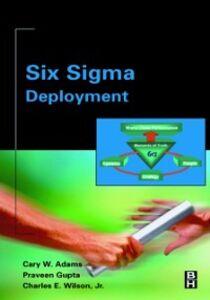 Ebook in inglese Six Sigma Deployment Adams, Cary , Gupta, Praveen , Wilson, Charlie
