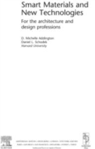 Foto Cover di Smart Materials and Technologies in Architecture, Ebook inglese di Michelle Addington,Daniel L. Schodek, edito da Elsevier Science