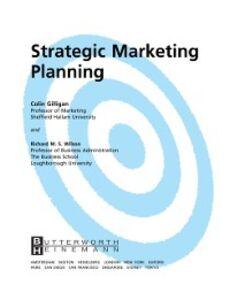 Ebook in inglese Strategic Marketing Planning Gilligan, Colin , Wilson, Richard M.S.