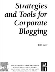 Foto Cover di Strategies and Tools for Corporate Blogging, Ebook inglese di John Cass, edito da Elsevier Science