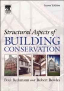 Ebook in inglese Structural Aspects of Building Conservation Beckmann, Poul , Bowles, Robert