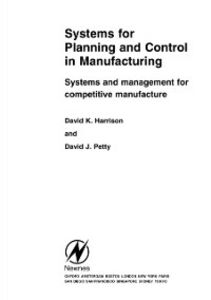 Foto Cover di Systems for Planning and Control in Manufacturing, Ebook inglese di D. K. Harrison,D. J. Petty, edito da Elsevier Science