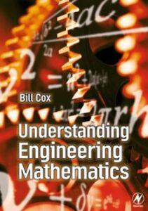 Foto Cover di Understanding Engineering Mathematics, Ebook inglese di Bill Cox, edito da Elsevier Science