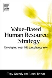 Foto Cover di Value-based Human Resource Strategy, Ebook inglese di Laura Brown,Tony Grundy, edito da Elsevier Science