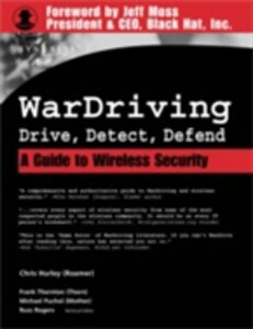 Ebook in inglese WarDriving: Drive, Detect, Defend Hurley, Chris