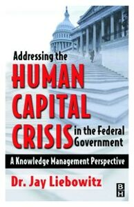 Ebook in inglese Addressing the Human Capital Crisis in the Federal Government Liebowitz, Jay