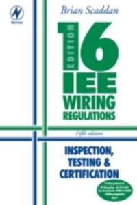 Ebook in inglese 16th Edition IEE Wiring Regulations: Inspection, Testing & Certification Scaddan, Brian
