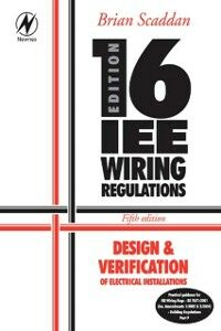 Ebook in inglese 16th Edition IEE Wiring Regulations: Design & Verification of Electrical Installations Scaddan, Brian