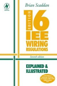 Foto Cover di 16th Edition IEE Wiring Regulations: Explained & Illustrated, Ebook inglese di Brian Scaddan, edito da Elsevier Science