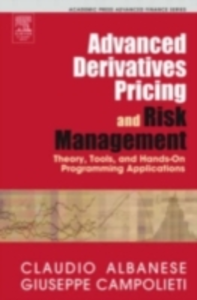 Ebook in inglese Advanced Derivatives Pricing and Risk Management Albanese, Claudio , Campolieti, Giuseppe