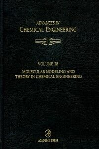 Ebook in inglese Molecular Modeling and Theory in Chemical Engineering Chakraborty, Arup , Denn, Morton M. , Peppas, Nicholas , Seinfeld, John H.