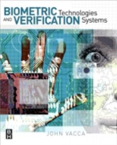 Ebook in inglese Biometric Technologies and Verification Systems Vacca, John R.