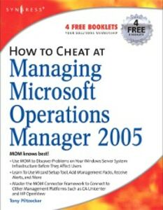 Ebook in inglese How to Cheat at Managing Microsoft Operations Manager 2005 Piltzecker, Anthony