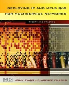 Ebook in inglese Deploying IP and MPLS QoS for Multiservice Networks Evans, John William , Filsfils, Clarence
