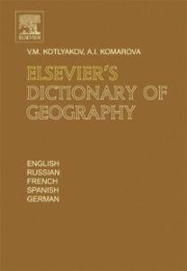 Ebook in inglese Elsevier's Dictionary of Geography Komarova, Anna , Kotlyakov, Vladimir