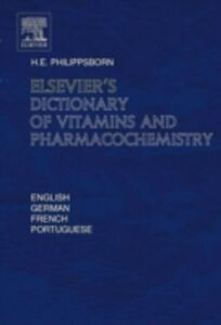 Foto Cover di Elsevier's Dictionary of Vitamins and Pharmacochemistry, Ebook inglese di Henry Philippsborn, edito da Elsevier Science