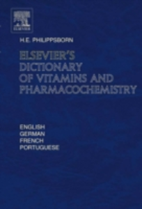 Ebook in inglese Elsevier's Dictionary of Vitamins and Pharmacochemistry Philippsborn, Henry